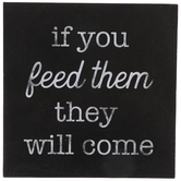 Feed Them They Will Come Wood Decor