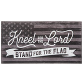 Kneel For The Lord Flag Wood Decor