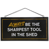 Sharpest Tool In The Shed Wood Wall Decor