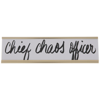 Chief Chaos Officer Name Plate