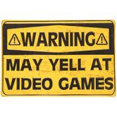 Warning May Yell Metal Sign