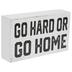 Go Hard Or Go Home Wood Decor