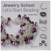 Jewelry School Let's Start Beading