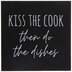 Kiss The Cook Then Do The Dishes Wood Decor