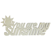 You Are My Sunshine Wood Cutout