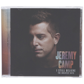 Jeremy Camp: I Still Believe: The Greatest Hits (CD)