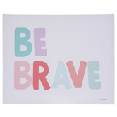 Be Brave Canvas Wall Decor