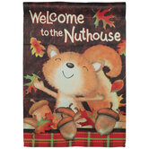 Welcome To The Nuthouse Garden Flag