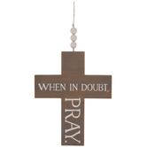 When In Doubt Pray Wood Wall Cross