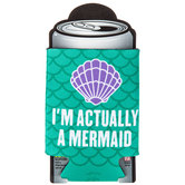 I'm Actually A Mermaid Can Cooler