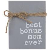 Best Bonus Mom Ever Wood Decor