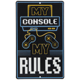 My Console My Rules Metal Sign