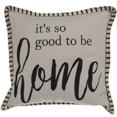 It's So Good To Be Home Pillow