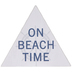 On Beach Time Triangle Wood Decor