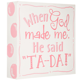 When God Made Me Wall Decor
