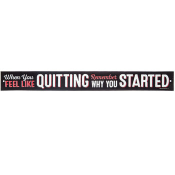 When You Feel Like Quitting Metal Sign