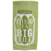 I'm Kind Of A Big Dill Kitchen Towel