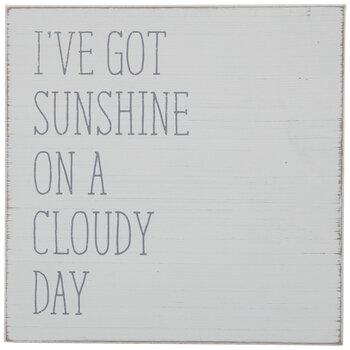 Sunshine On A Cloudy Day Wood Decor