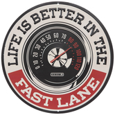 Life Is Better In The Fast Lane Round Metal Sign