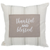 Thankful & Blessed Striped Pillow
