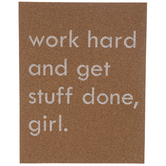 Work Hard & Get Stuff Done, Girl Corkboard