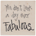 A Day Over Fabulous Rubber Stamp
