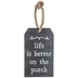 Better On The Porch Tag Wood Wall Decor