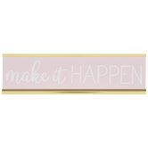 Make It Happen Metal Desk Plate