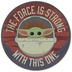 The Force Is Strong Mandalorian Wood Magnet