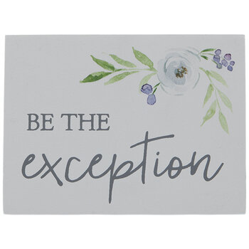 Be The Exception Wood Decor
