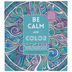 Be Calm & Color Coloring Book