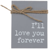I'll Love You Forever Wood Decor
