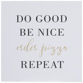 Do Good Be Nice Order Pizza Repeat Wood Decor