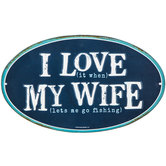 I Love My Wife Metal Sign