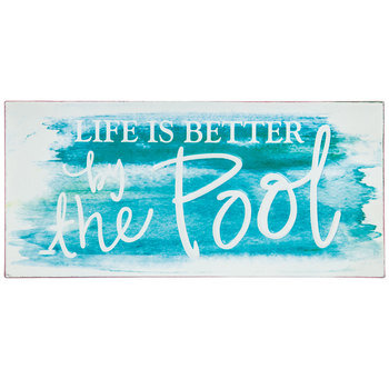 Life Is Better By The Pool Metal Sign