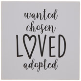 Wanted Chosen Loved Adopted Wood Decor