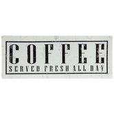 Coffee Served Fresh All Day Metal Sign