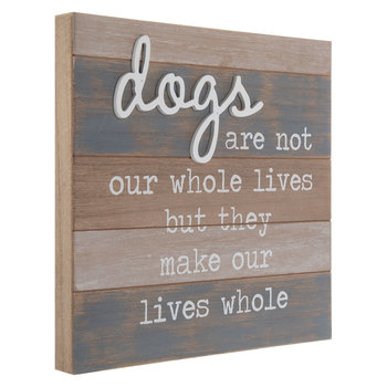 Dogs Make Our Lives Whole Wood Wall Decor