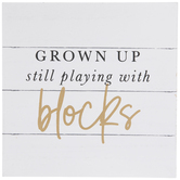 Grown Up Still Playing With Blocks Wood Decor