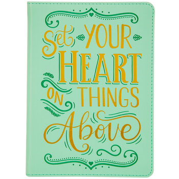 Set Your Heart On Things Above Journal