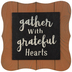 Gather With Grateful Hearts Wood Decor