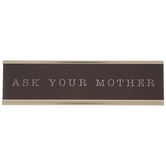 Ask Your Mother Name Plate