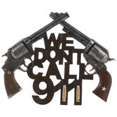 We Don't Call 911 Revolvers Wall Decor