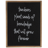 Teachers Plant Seeds Wood Decor