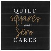 Quilt Squares And Zero Cares Wood Decor