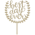 Gold Best Day Ever Cake Topper