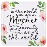 To The World You Are A Mother Magnet