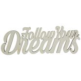 Follow Your Dreams Wood Cutout