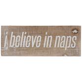 I Believe In Naps Wood Decor