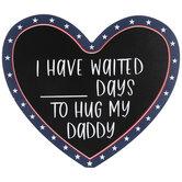 Days To Hug My Daddy Wood Decor